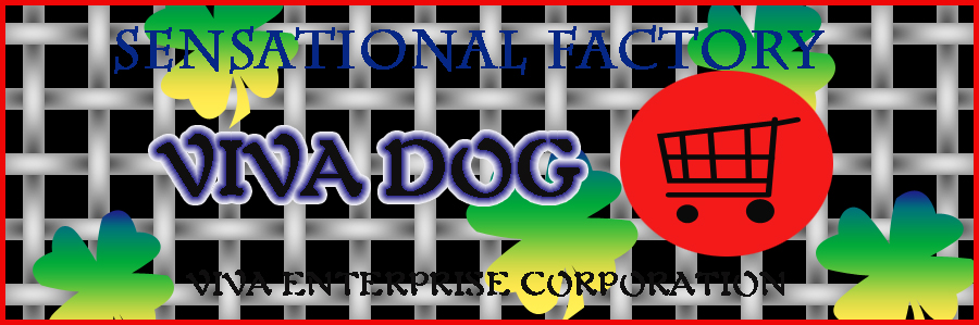 VIVA dog / VIVA ENTERPRISE CORPORATION